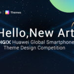Defining the essence of future, DIGIX HUAWEI Global Smartphone Theme Design Competition Officially Launched
